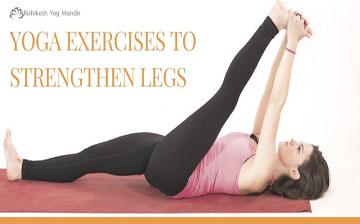 yoga exercises to strengthen legs  yoga teacher training