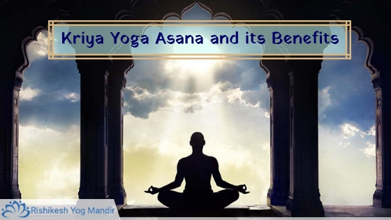 Kriya Yoga Asana and its Benefits