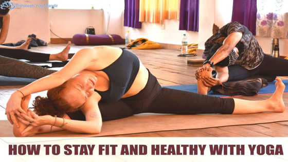 How to stay fit and healthy with Yoga